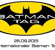 Am Samstag den 26.09.2015 ist der 1. Internationale Batman-Tag!